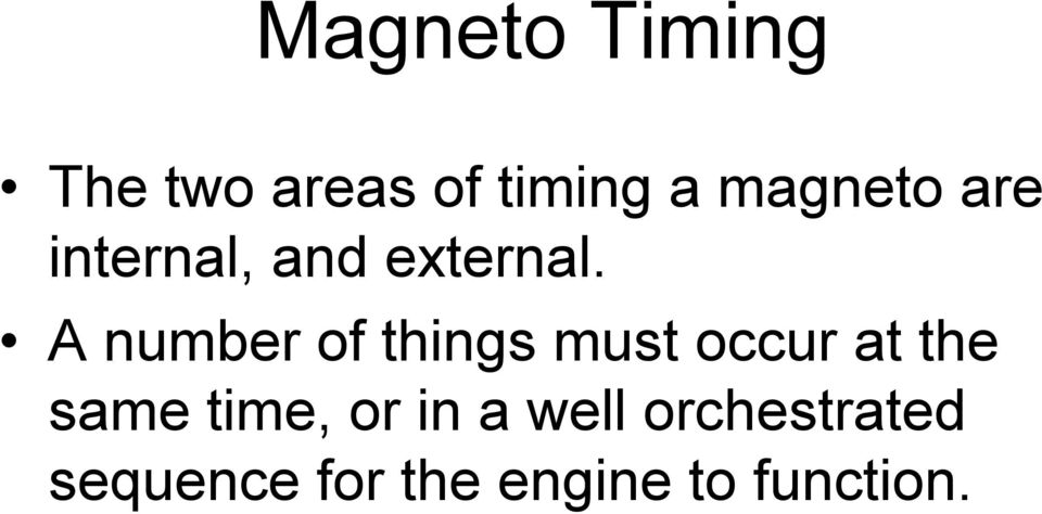 Magneto Timing  The selected wire(s) from the magneto(s