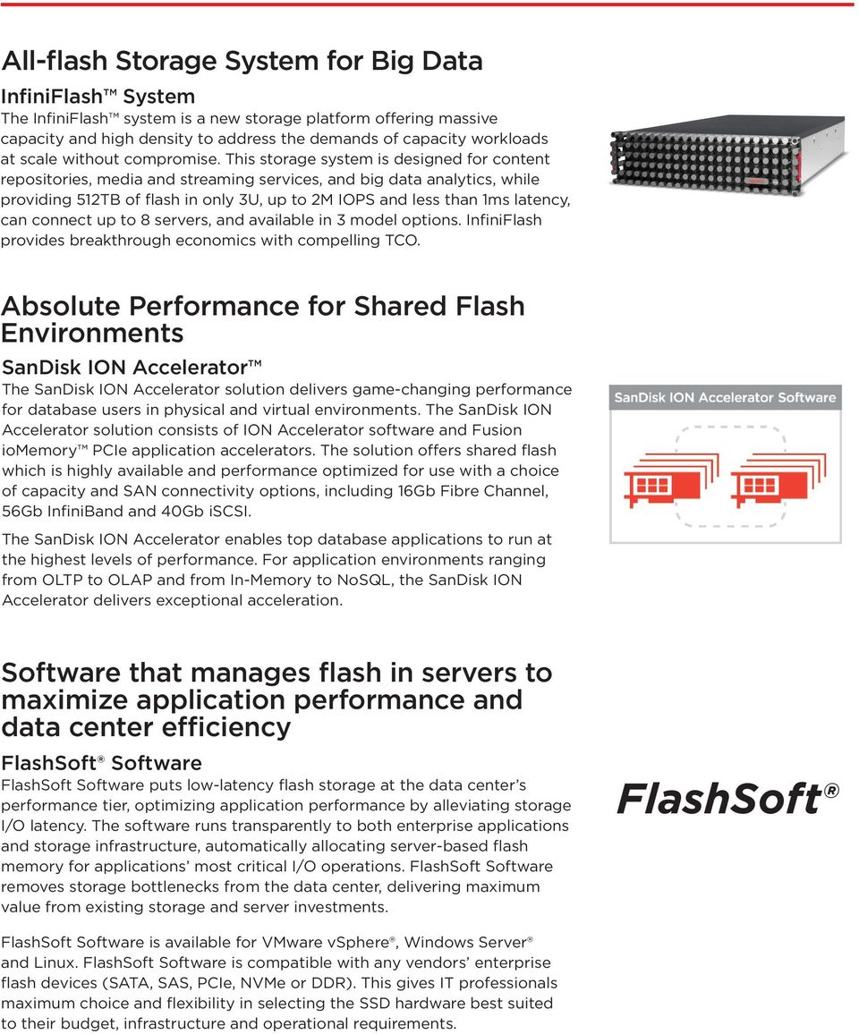 This storage system is designed for content repositories, media and streaming services, and big data analytics, while providing 512TB of flash in only 3U, up to 2M IOPS and less than 1ms latency, can