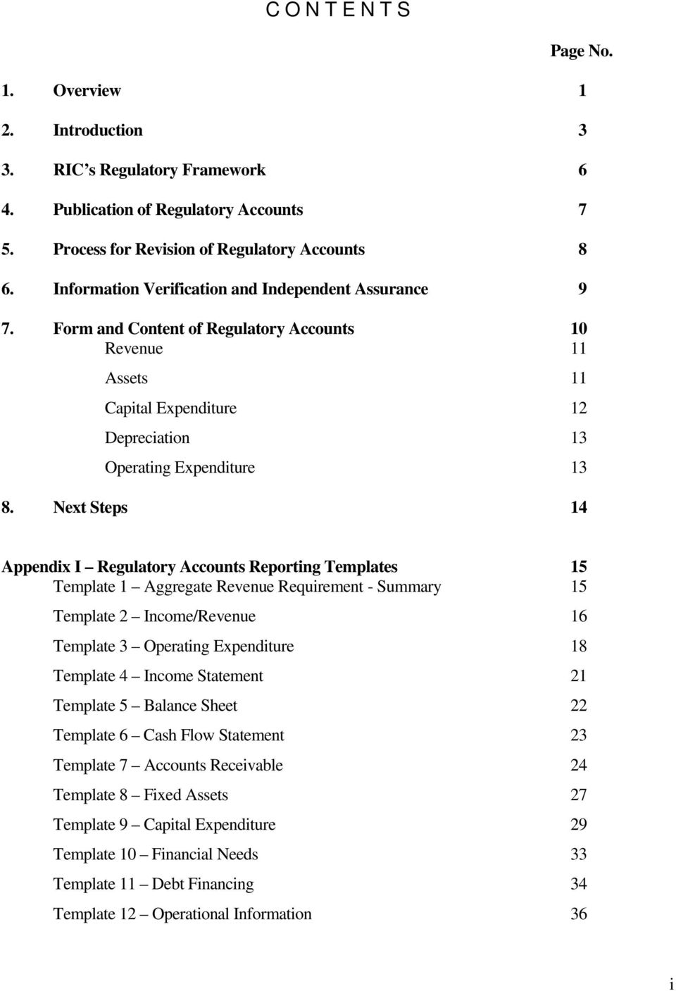 Next Steps 14 Appendix I Regulatory Accounts Reporting Templates 15 Template 1 Aggregate Revenue Requirement - Summary 15 Template 2 Income/Revenue 16 Template 3 Operating Expenditure 18 Template 4