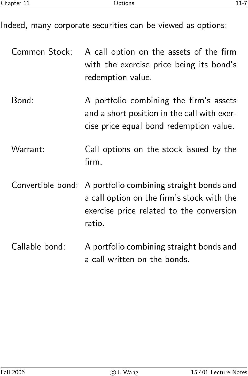 A portfolio combining the firm s assets and a short position in the call with exercise price equal bond redemption value.