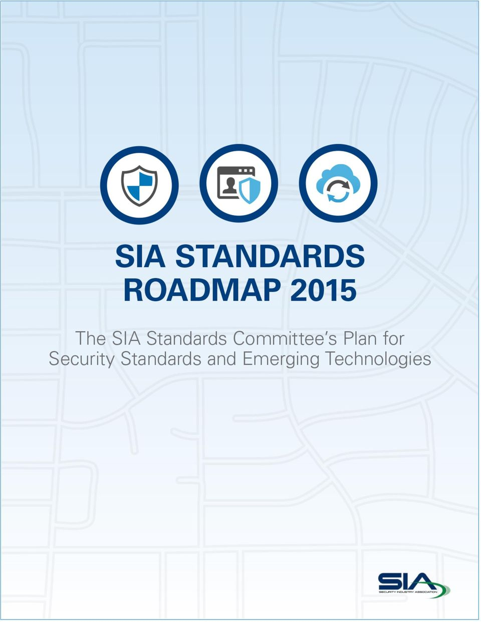 The SIA Standards Roadmap describes the strategies for