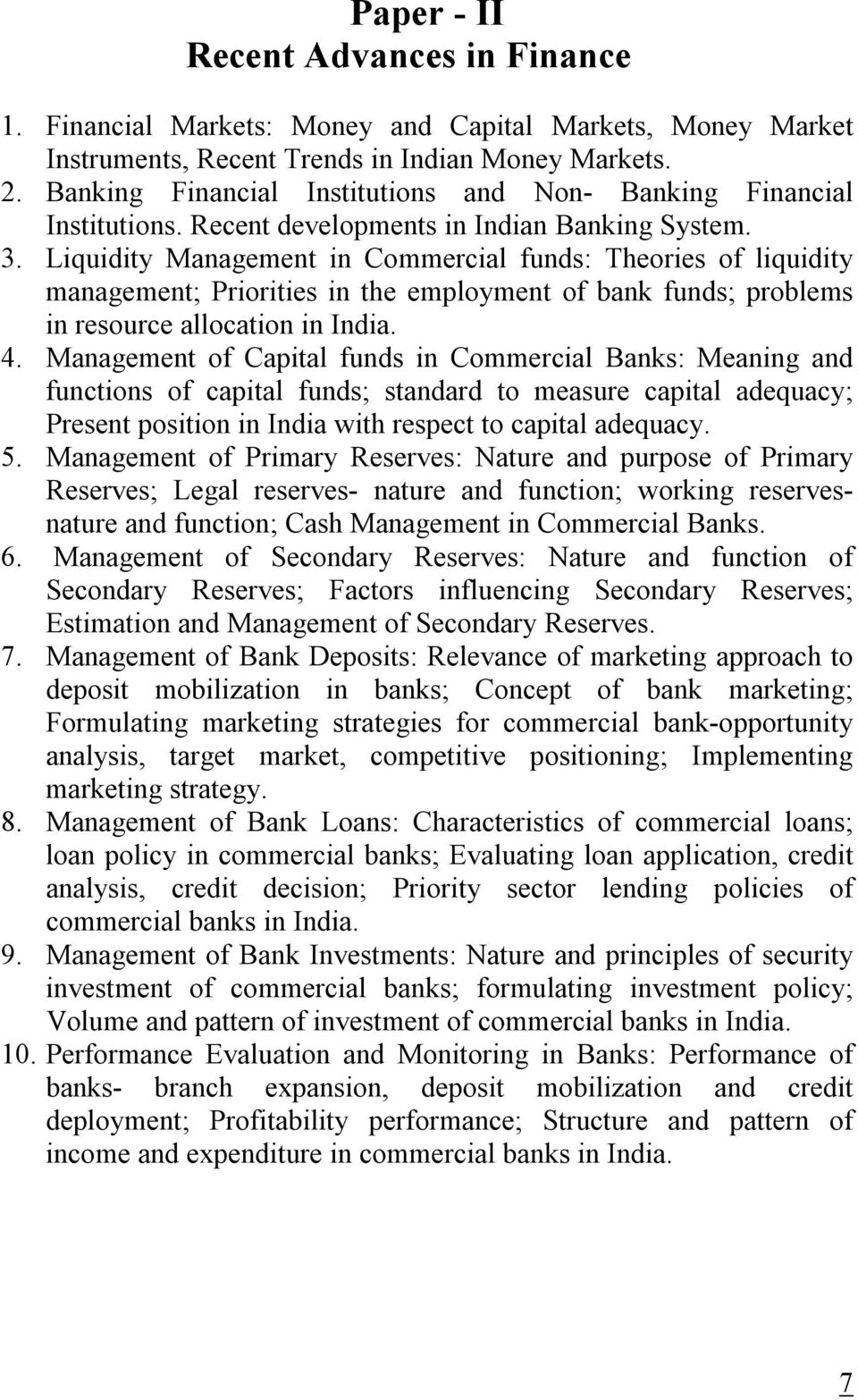 Liquidity Management in Commercial funds: Theories of liquidity management; Priorities in the employment of bank funds; problems in resource allocation in India. 4.
