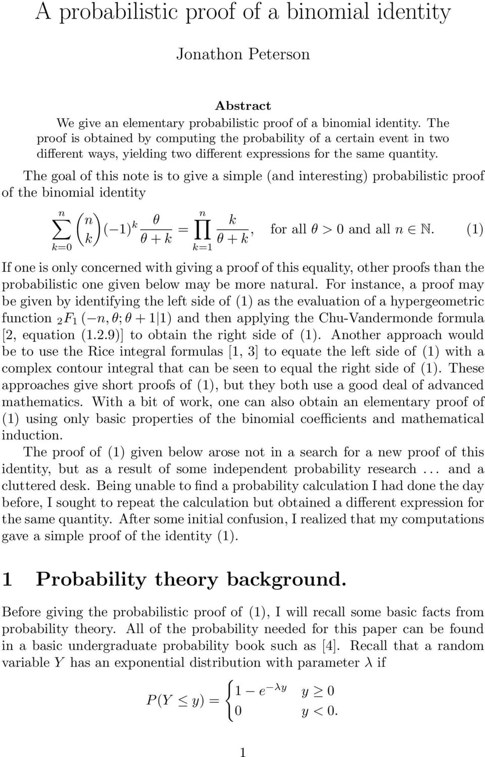 The goal of this ote is to give a simple (ad iterestig) probabilistic proof of the biomial idetity ( ) ( 1) θ, for all θ > 0 ad all N.