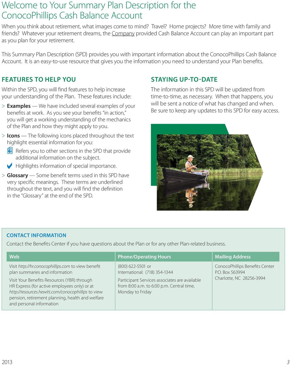 This Summary Plan Description (SPD) provides you with important information about the ConocoPhillips Cash Balance Account.