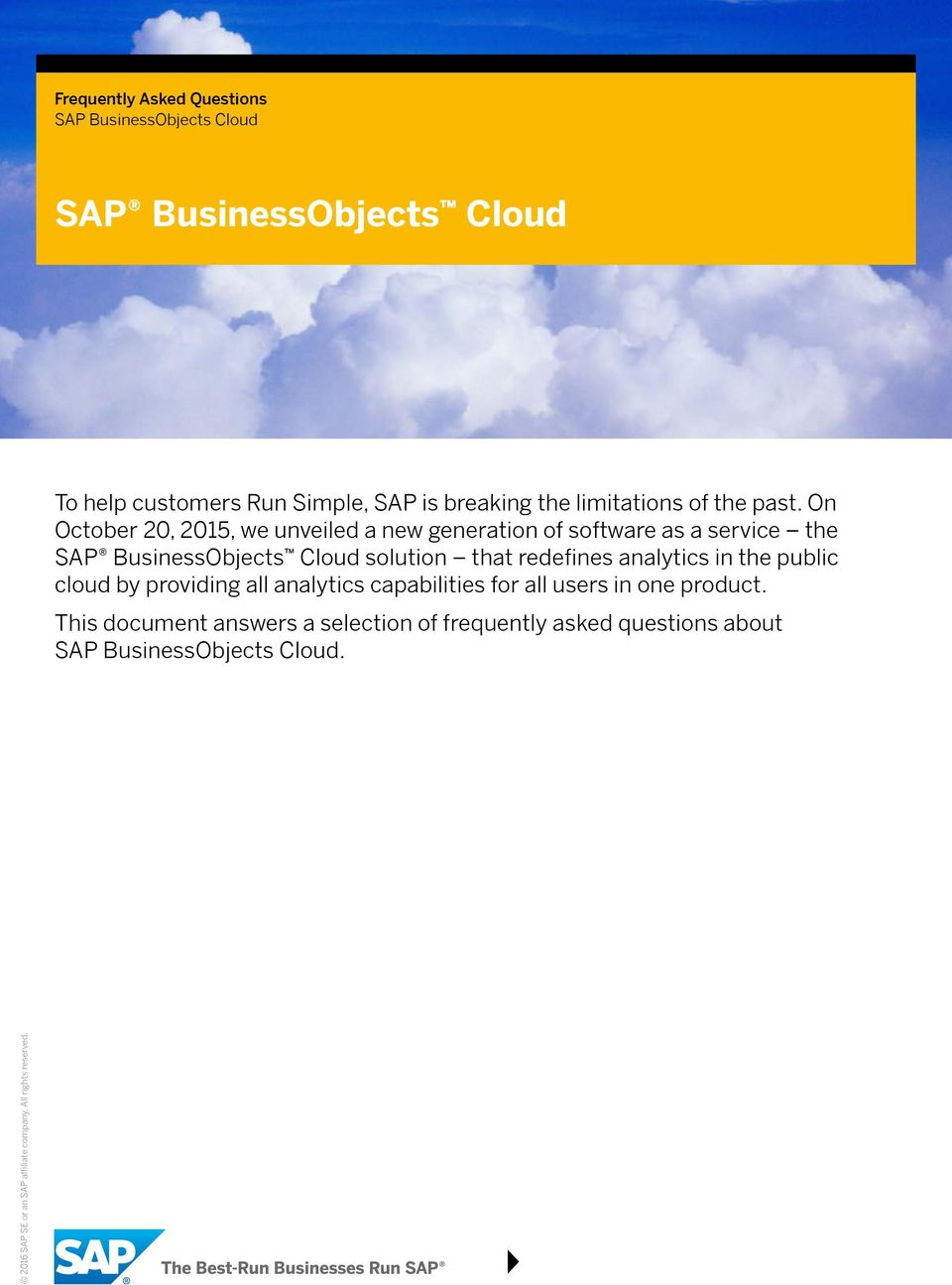 On October 20, 2015, we unveiled a new generation of software as a service the SAP BusinessObjects Cloud solution that