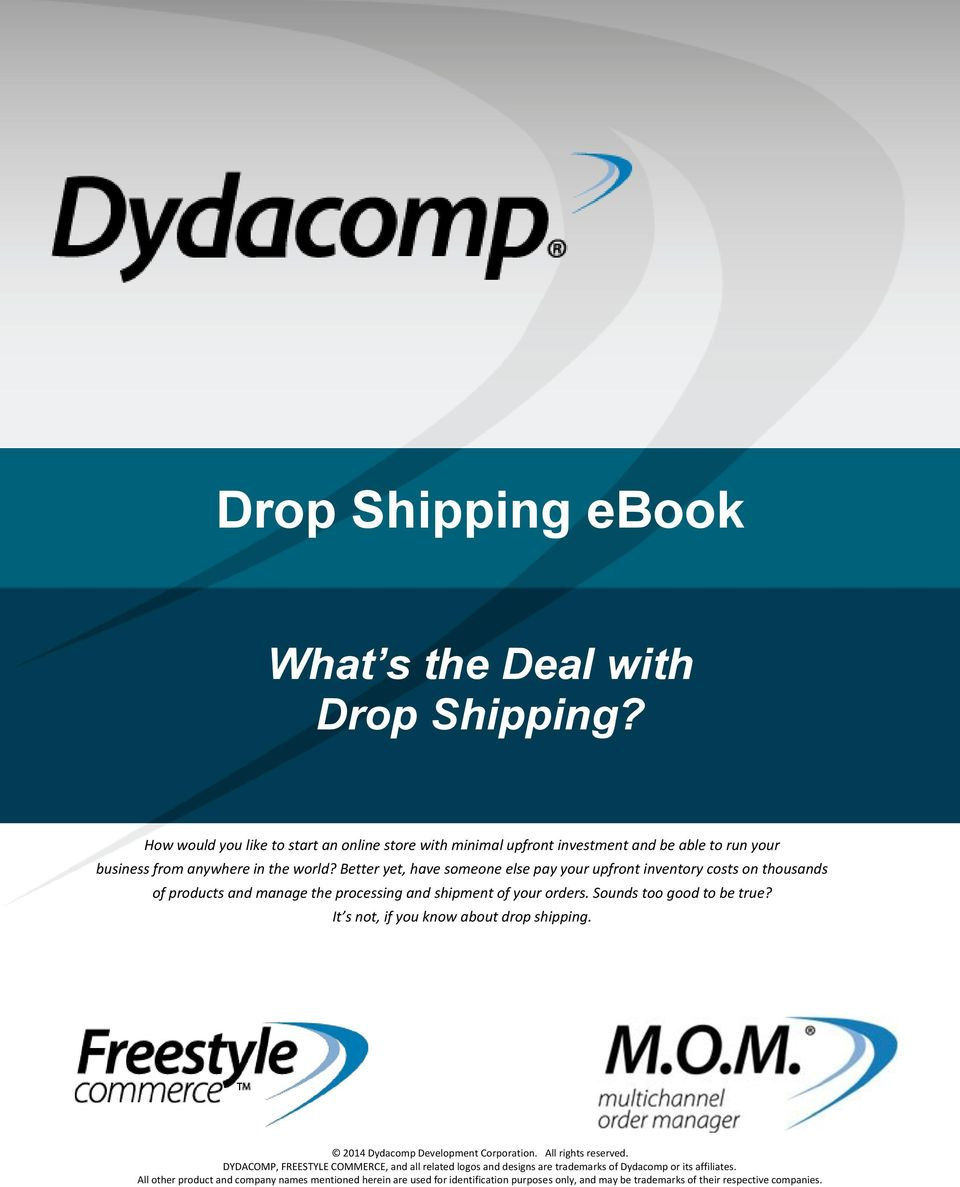 It s not, if you know about drop shipping. 2014 Dydacomp Development Corporation. All rights reserved.