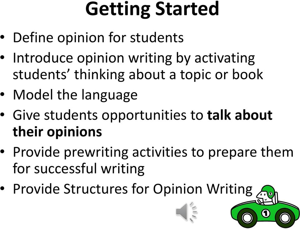 students opportunities to talk about their opinions Provide prewriting