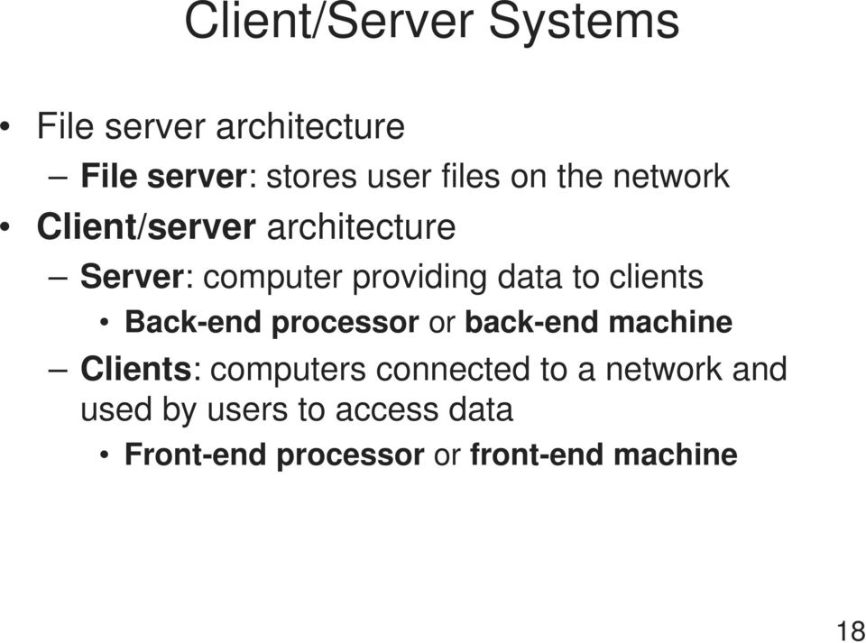 clients Back-end processor or back-end machine Clients: computers connected to