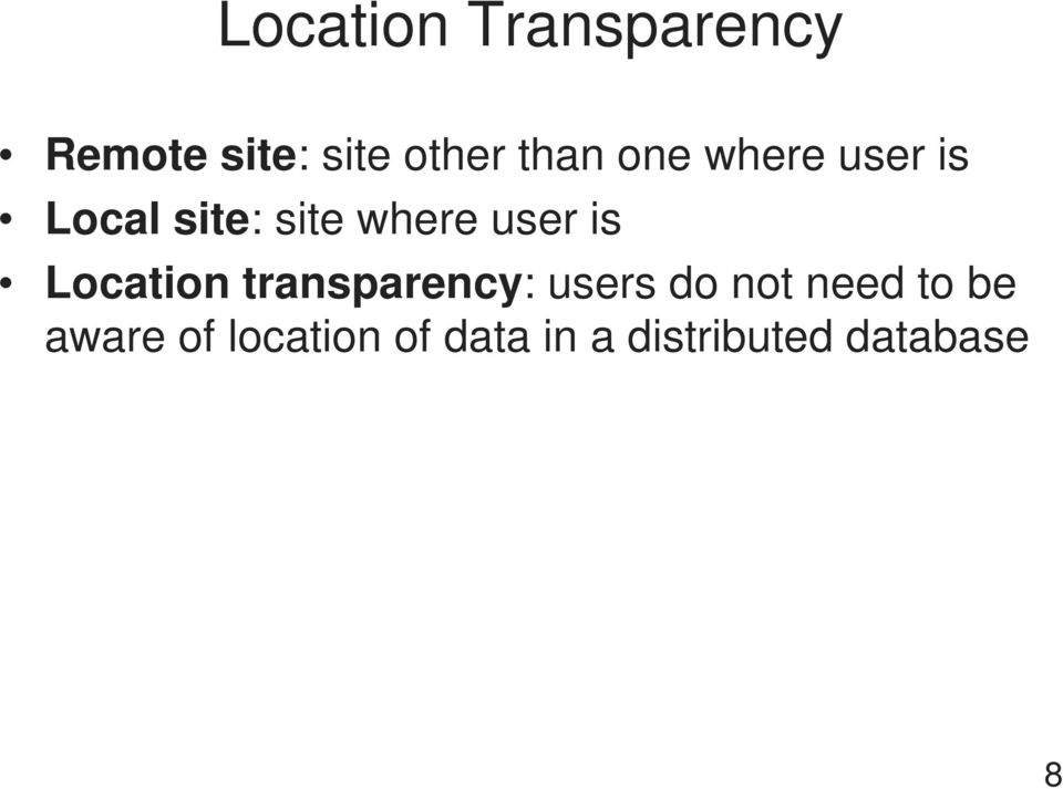 user is Location transparency: users do not need