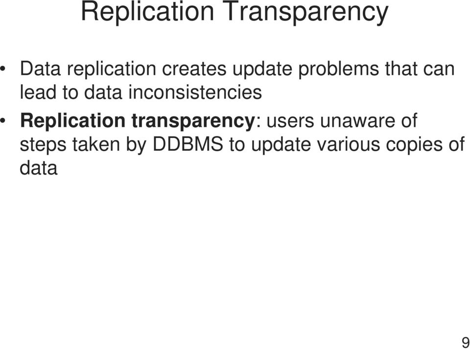inconsistencies Replication transparency: users