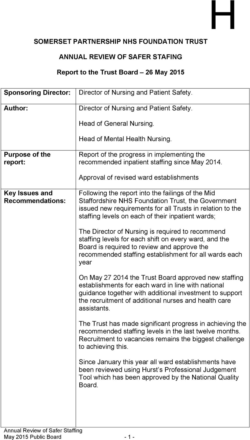 Purpose of the report: Report of the progress in implementing the recommended inpatient staffing since May 2014.