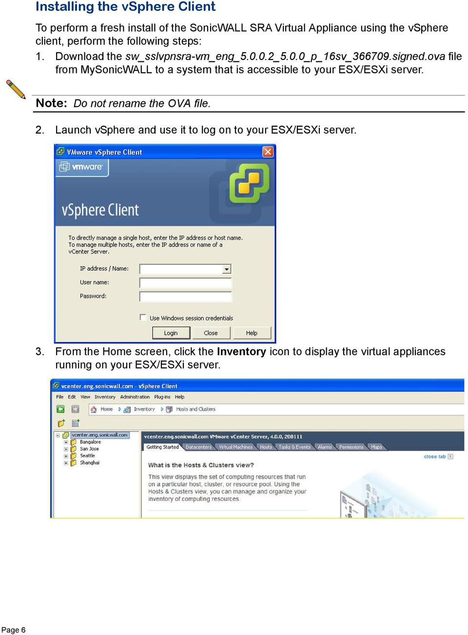 ova file from MySonicWALL to a system that is accessible to your ESX/ESXi server. Note: Do not rename the OVA file. 2.