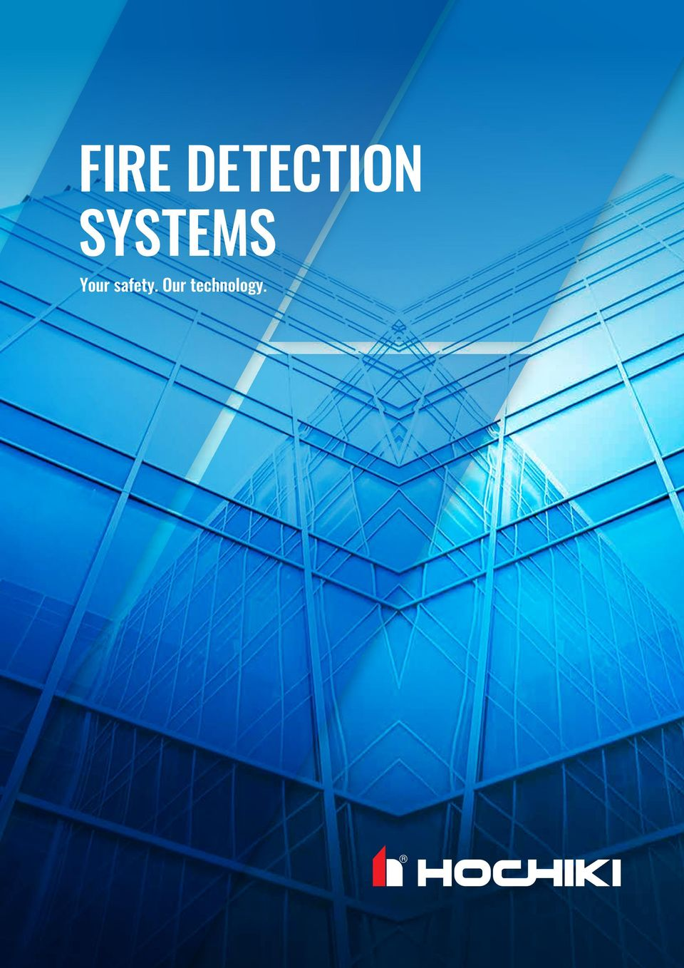 FIRE DETECTION SYSTEMS  Your safety  Our technology  - PDF