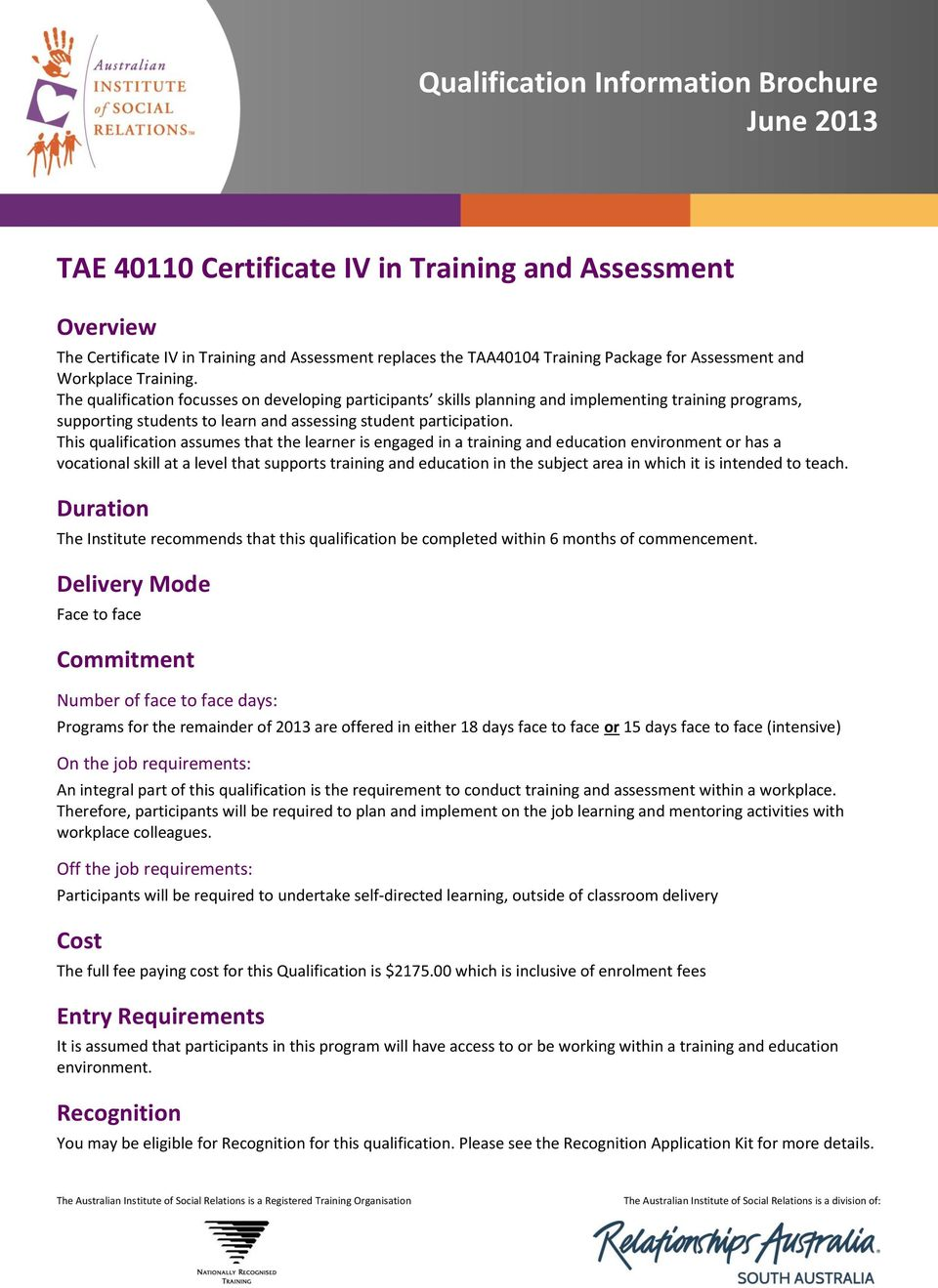 This qualification assumes that the learner is engaged in a training and education environment or has a vocational skill at a level that supports training and education in the subject area in which