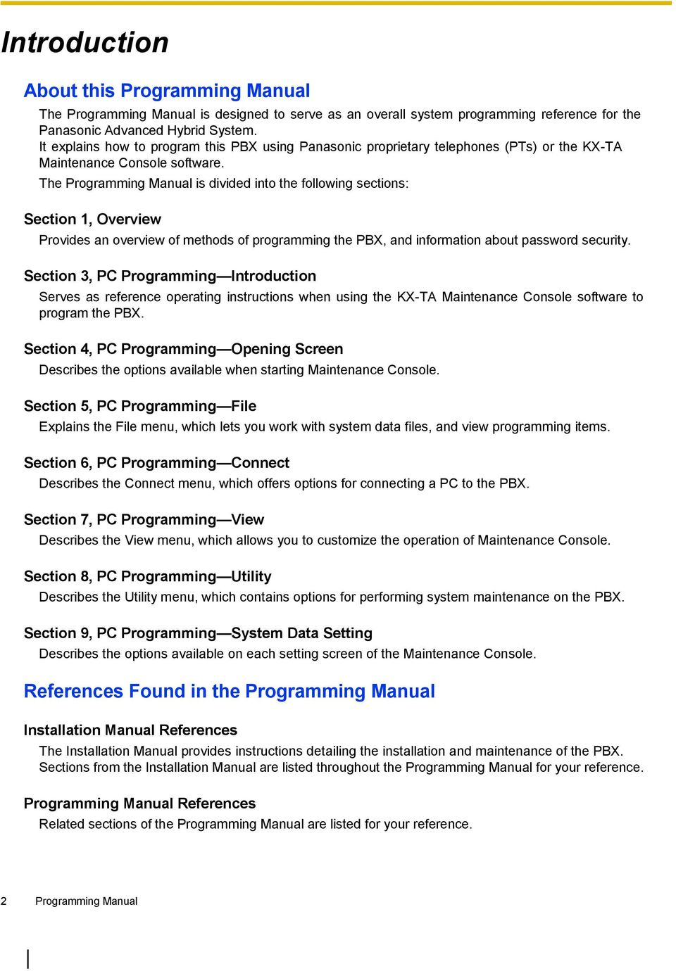 The Programming Manual is divided into the following sections: Section 1,  Overview Provides an