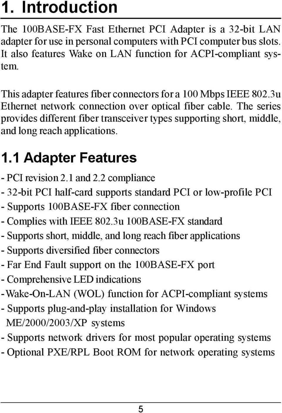 The series provides different fiber transceiver types supporting short, middle, and long reach applications. 1.1 Adapter Features - PCI revision 2.1 and 2.
