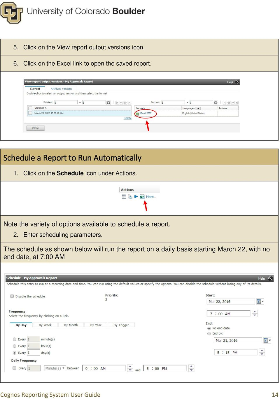 Note the variety of options available to schedule a report. 2. Enter scheduling parameters.