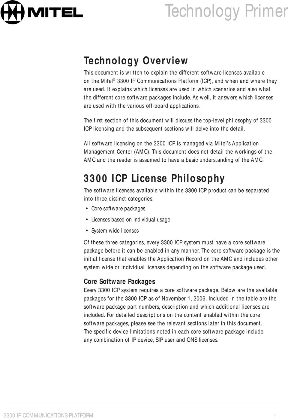 The first section of this document will discuss the top-level philosophy of 3300 ICP licensing and the subsequent sections will delve into the detail.