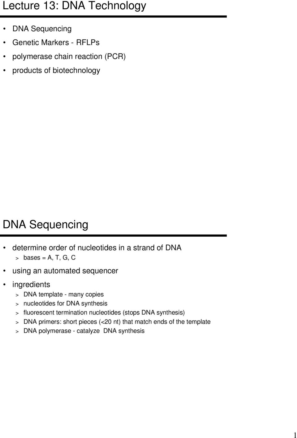 sequencer ingredients > DNA template - many copies > nucleotides for DNA synthesis > fluorescent termination nucleotides