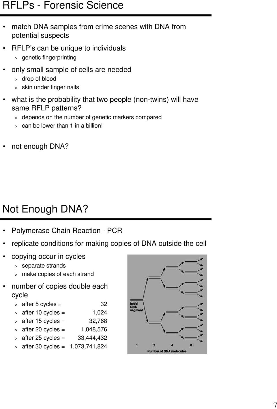 > depends on the number of genetic markers compared > can be lower than 1 in a billion! not enough DNA? Not Enough DNA?