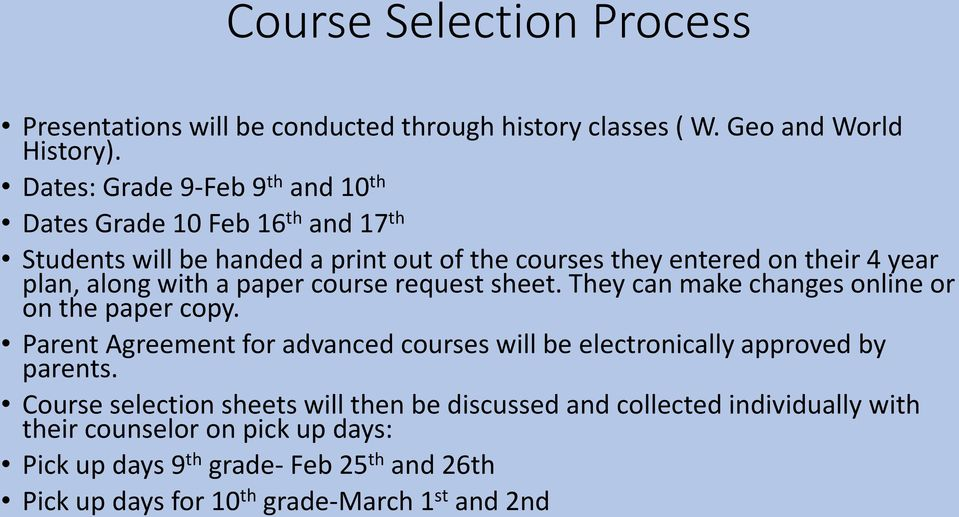 with a paper course request sheet. They can make changes online or on the paper copy.