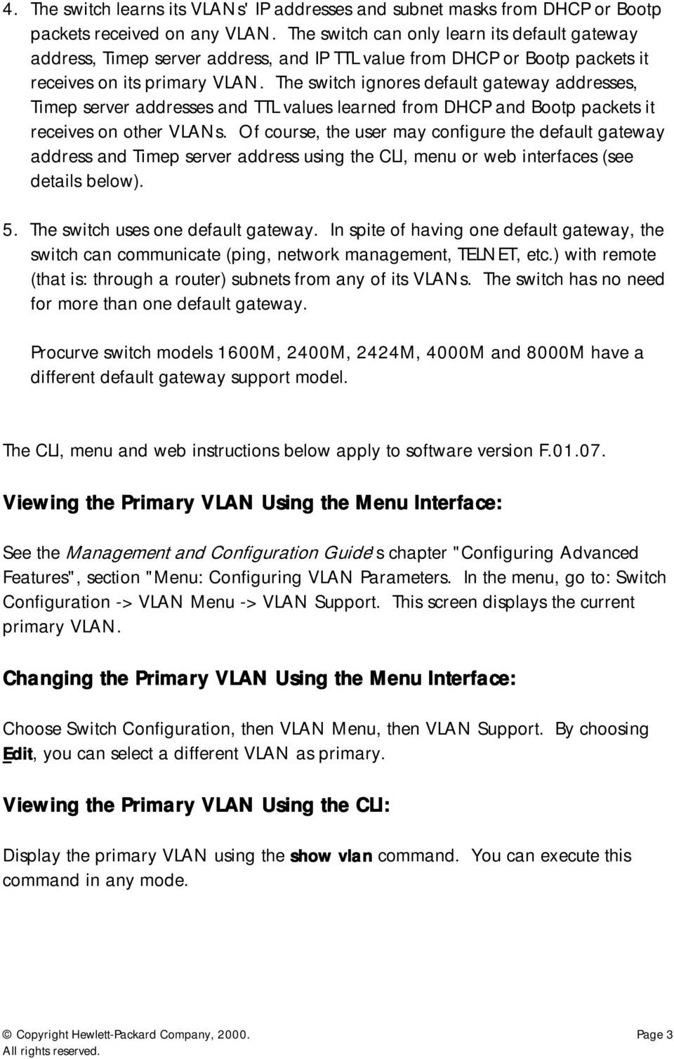 Primary VLAN  This document shows how to view and change the
