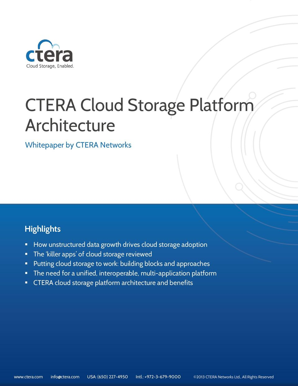 unified, interoperable, multi-application platform CTERA cloud storage platform architecture and benefits www.ctera.com info@ctera.
