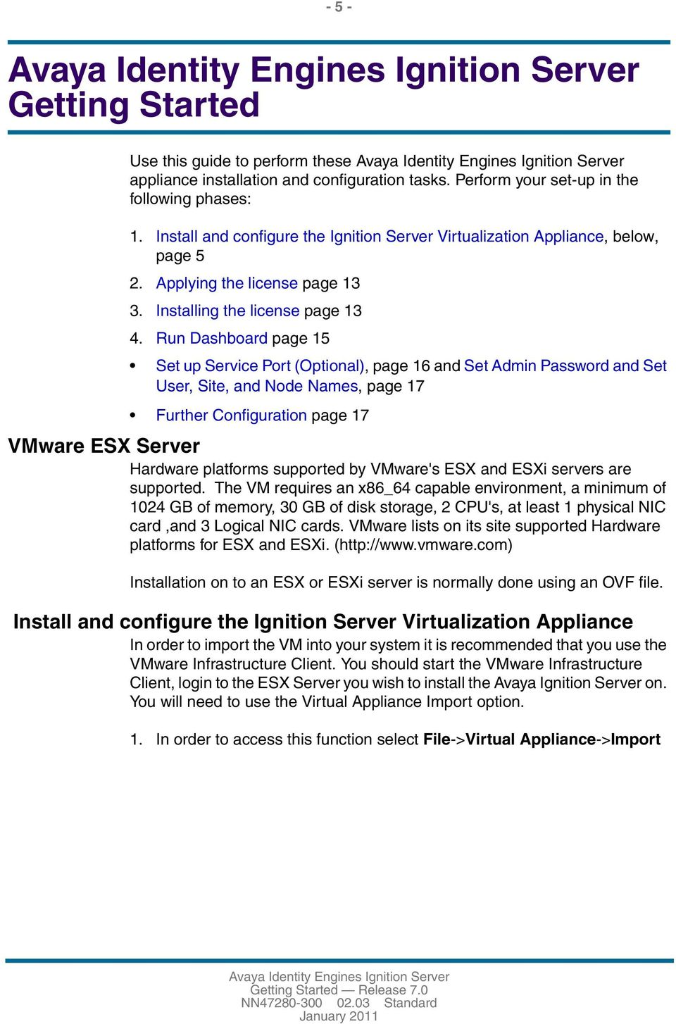 Run Dashboard page 15 Set up Service Port (Optional), page 16 and Set Admin Password and Set User, Site, and Node Names, page 17 Further Configuration page 17 VMware ESX Server Hardware platforms