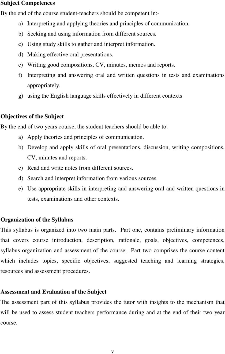 e) Writing good compositions, CV, minutes, memos and reports. f)