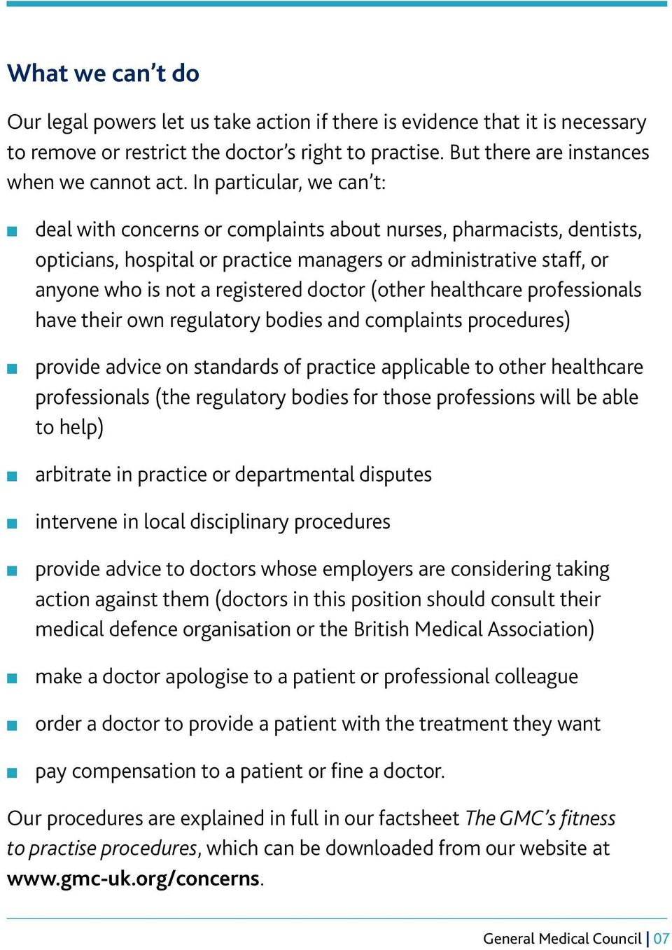 doctor (other healthcare professionals have their own regulatory bodies and complaints procedures) provide advice on standards of practice applicable to other healthcare professionals (the regulatory