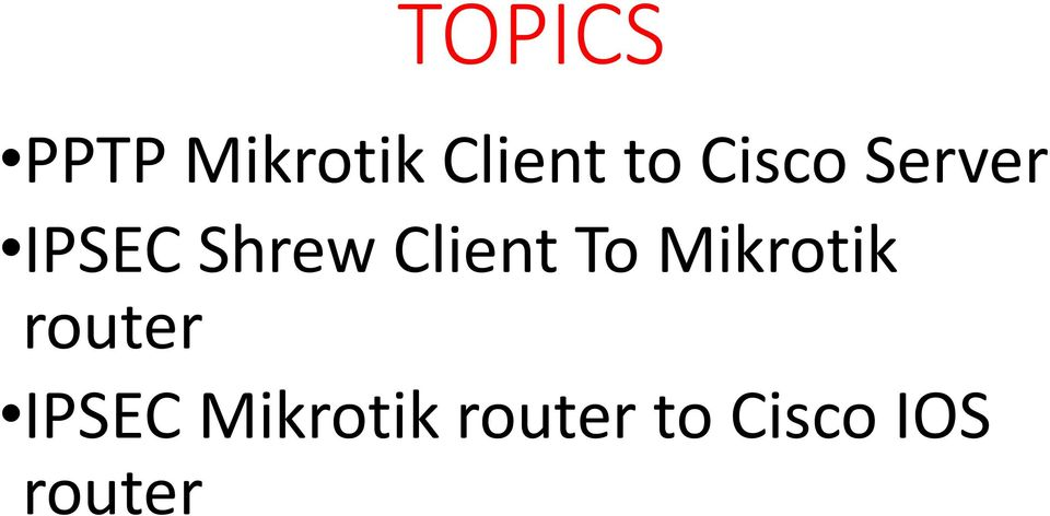Godinich Consulting  VPN's Between Mikrotik and 3rd Party