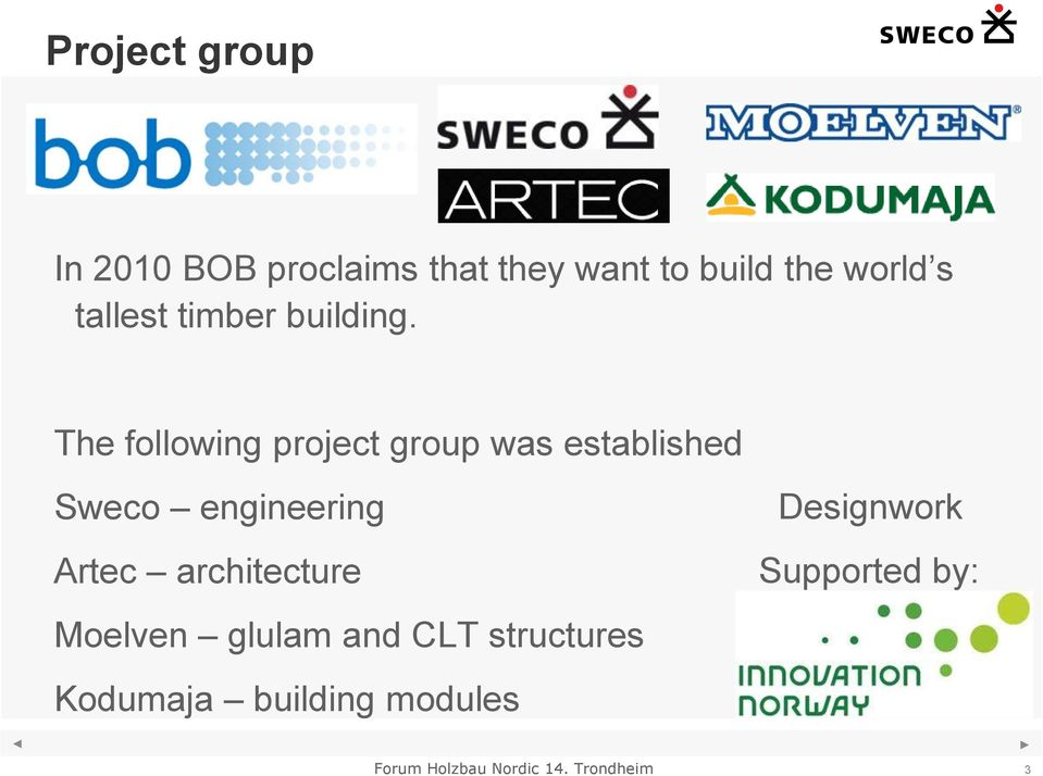 The following project group was established Sweco engineering