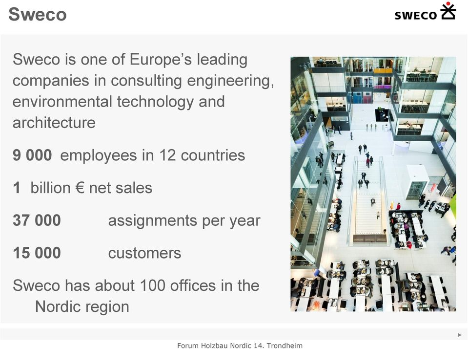 employees in 12 countries 1 billion net sales 37 000 assignments