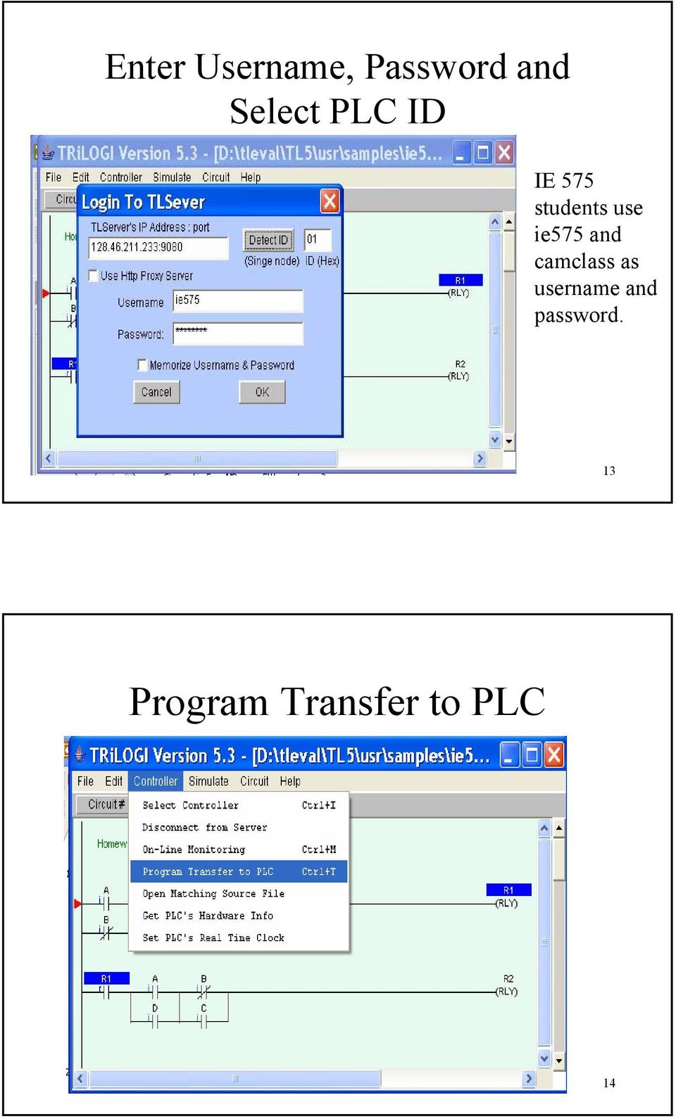 Trilogi 53 Plc Ladder Diagram Programmer And Simulator A Tutorial Simulation 13 Program Transfer To 14 Ie575 Camclass As Username
