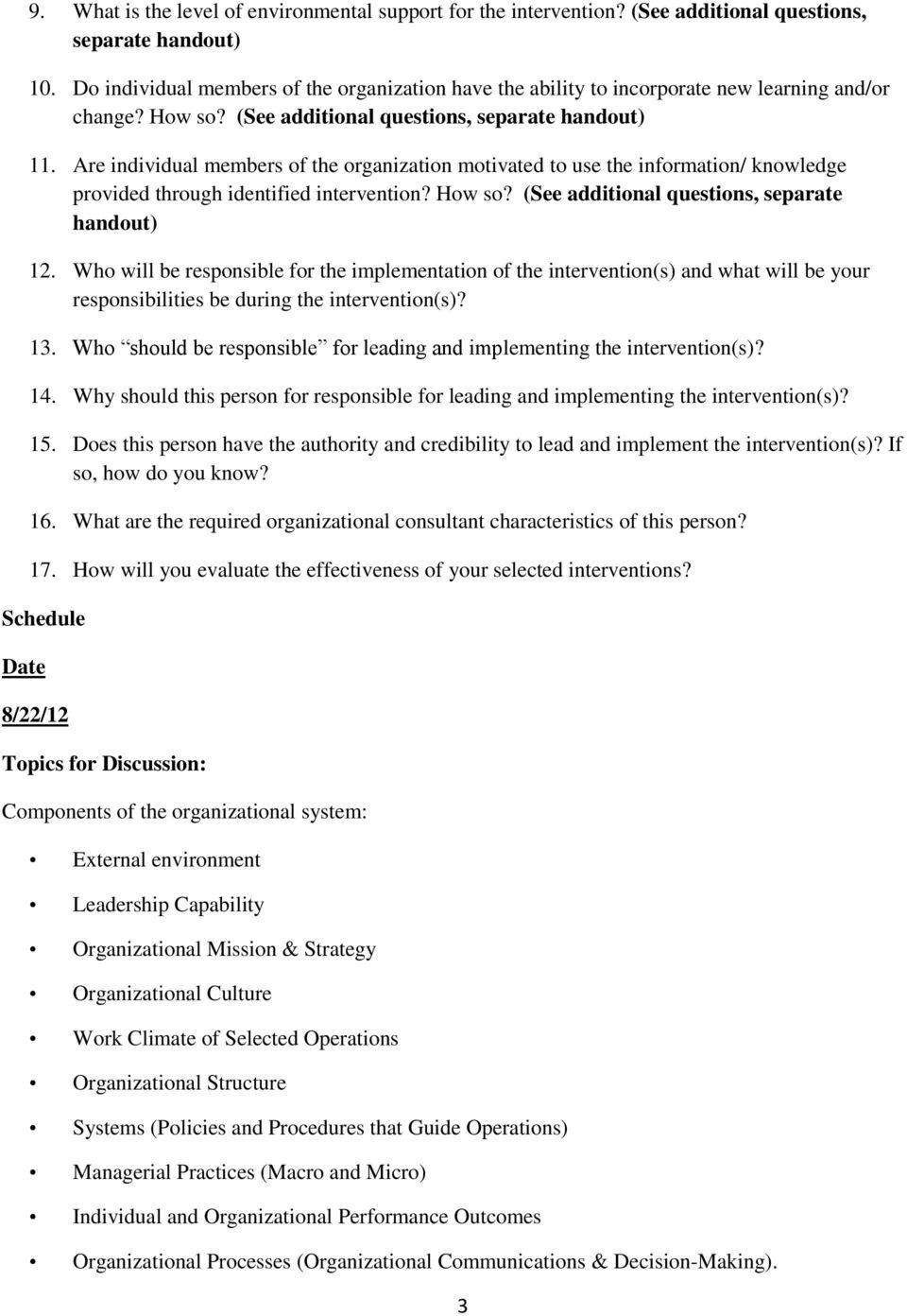 Are individual members of the organization motivated to use the information/ knowledge provided through identified intervention? How so? (See additional questions, separate handout) 12.