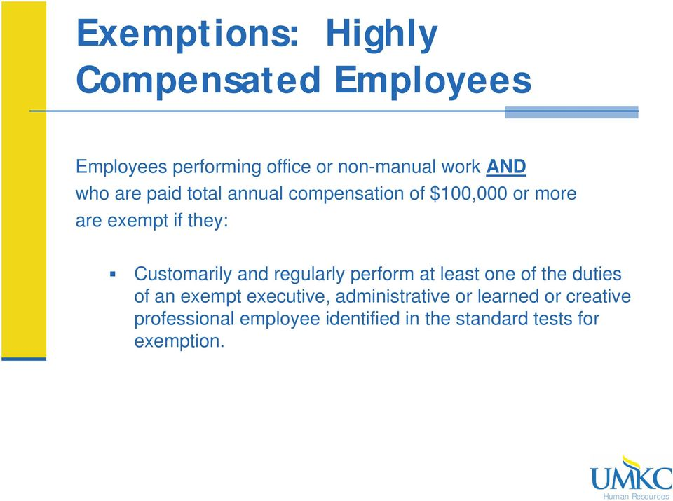 Customarily and regularly perform at least one of the duties of an exempt executive,