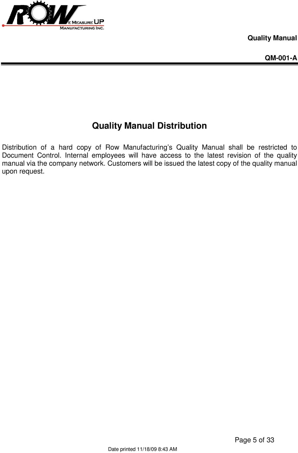 Internal employees will have access to the latest revision of the quality manual