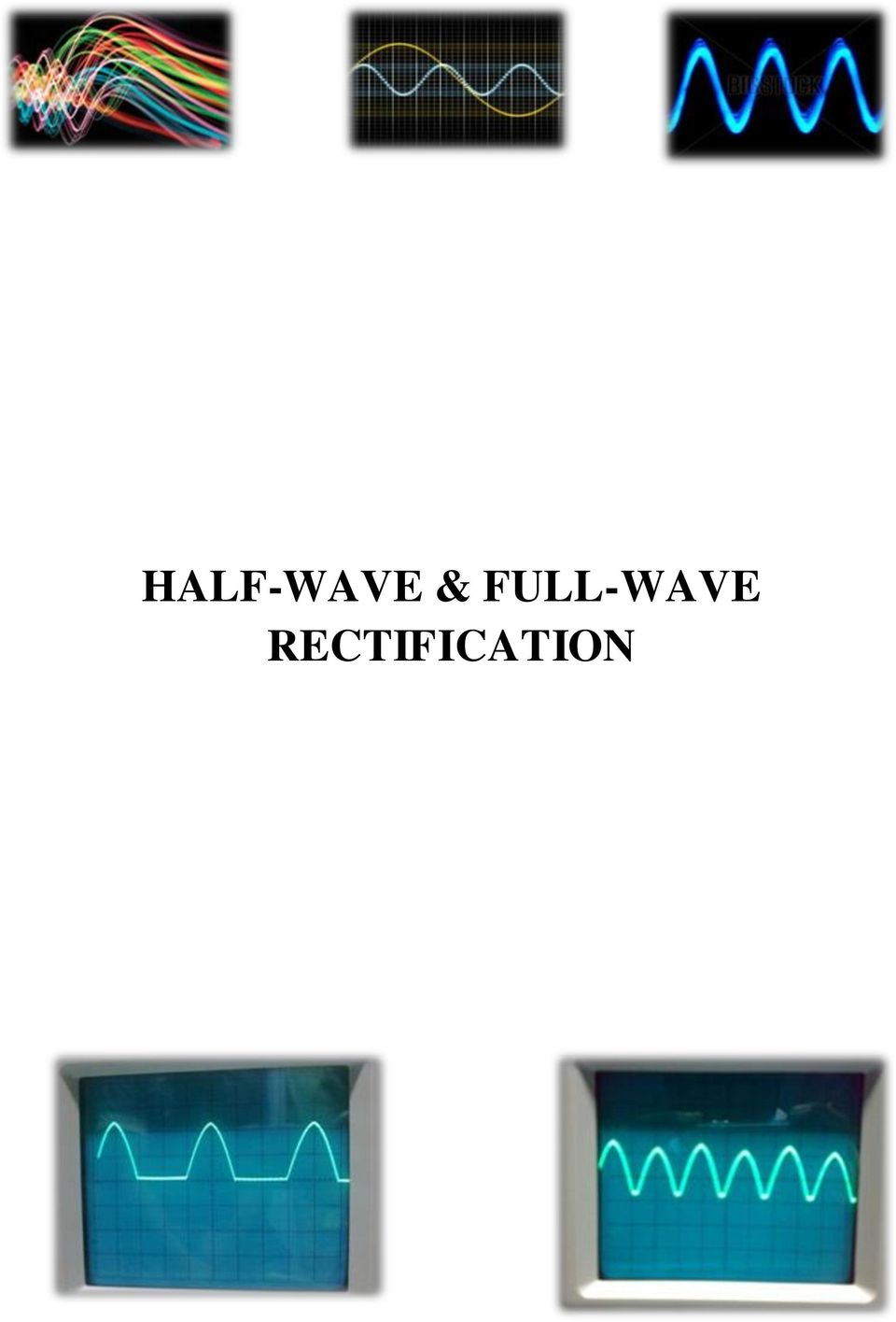 Half Wave Full Rectification Pdf Electronic Make It Easy Rectifier Circuit Diode And Reservoir To Understand The Term Mean Value As Alied A Rectified Waveform Effect Of