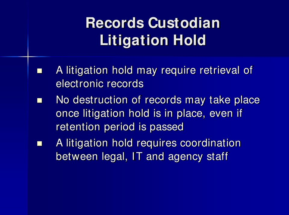 place once litigation hold is in place, even if retention period is