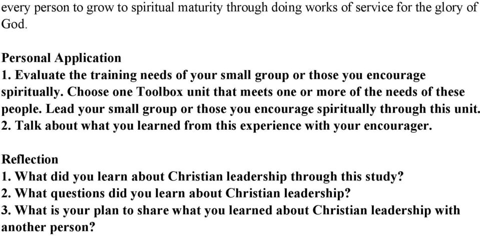 Lead your small group or those you encourage spiritually through this unit. 2. Talk about what you learned from this experience with your encourager. Reflection 1.