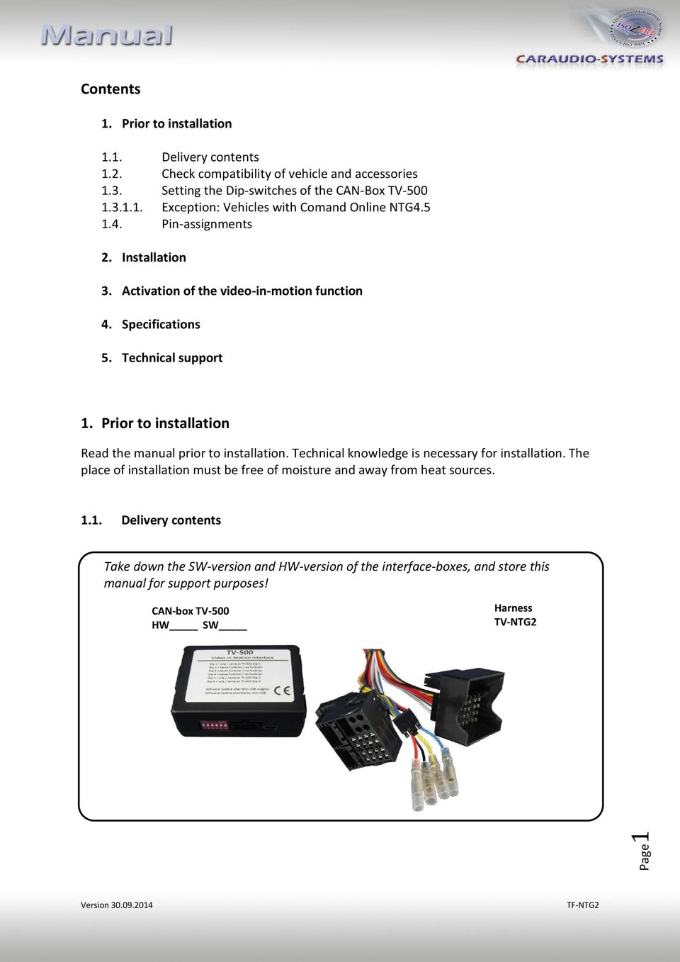 Prior to installation Read the manual prior to installation. Technical  knowledge is necessary for installation