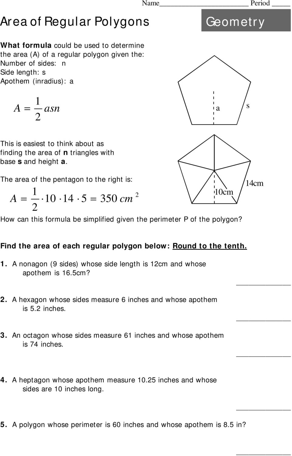 Area of a triangle: The area of a triangle can be found with