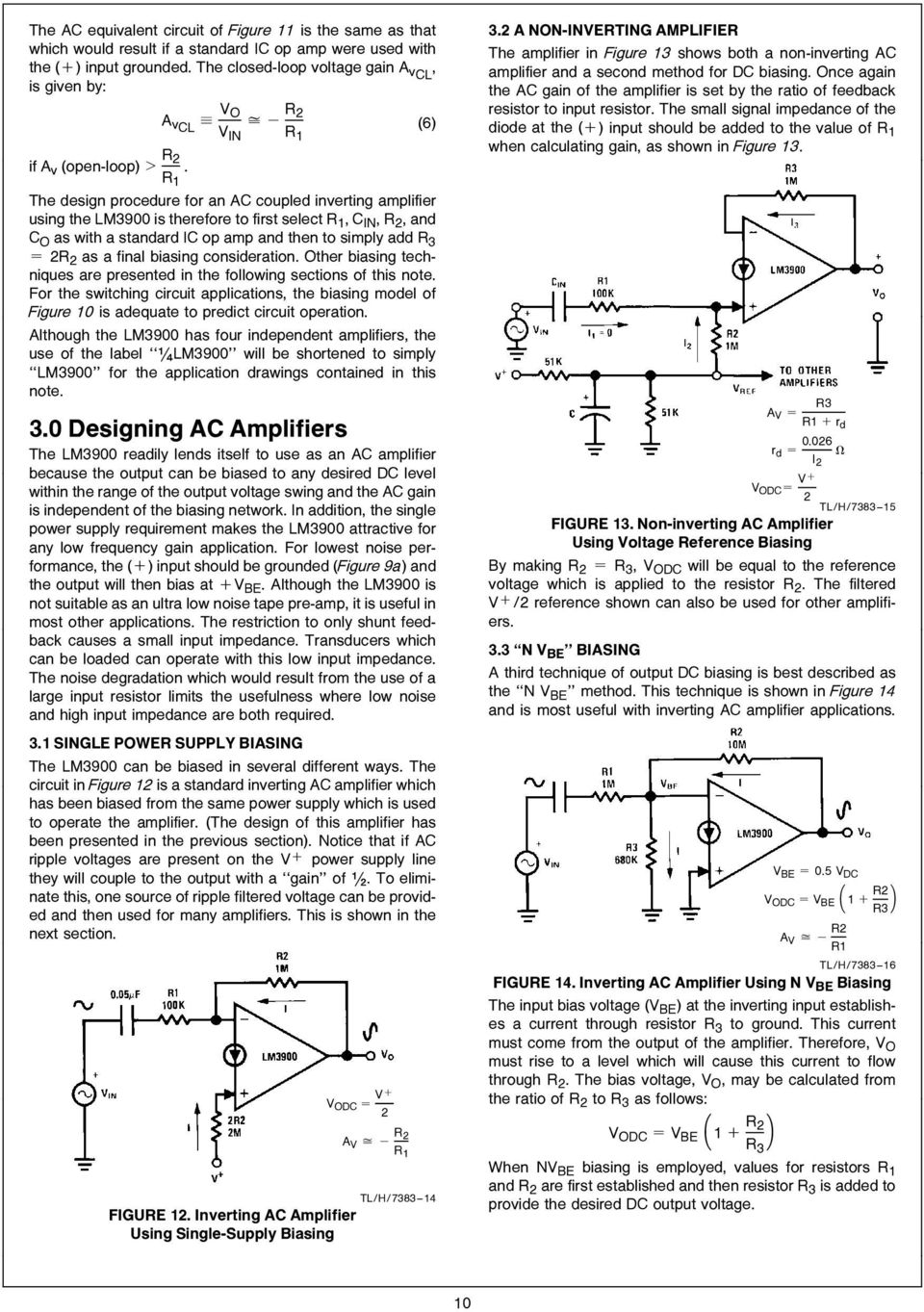 Lm3900 An 72 The A New Current Differencing Quad Of Plus Or Supply Bias Level At Ac Circuit Looks Like Your Basic Inverting Op Amp And Then To Simply Add R 3 E 2r 2 As Final Biasing