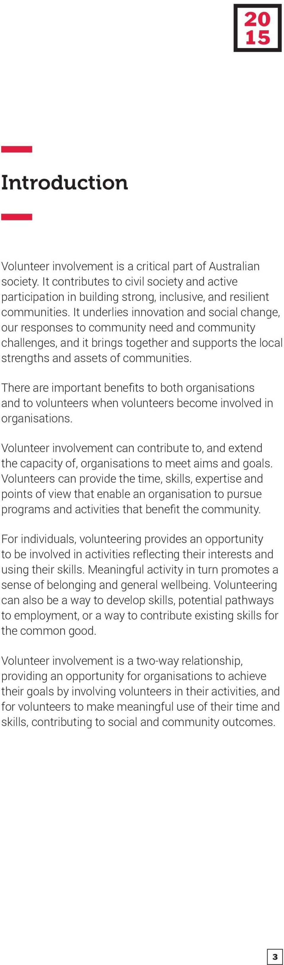 There are important benefits to both organisations and to volunteers when volunteers become involved in organisations.
