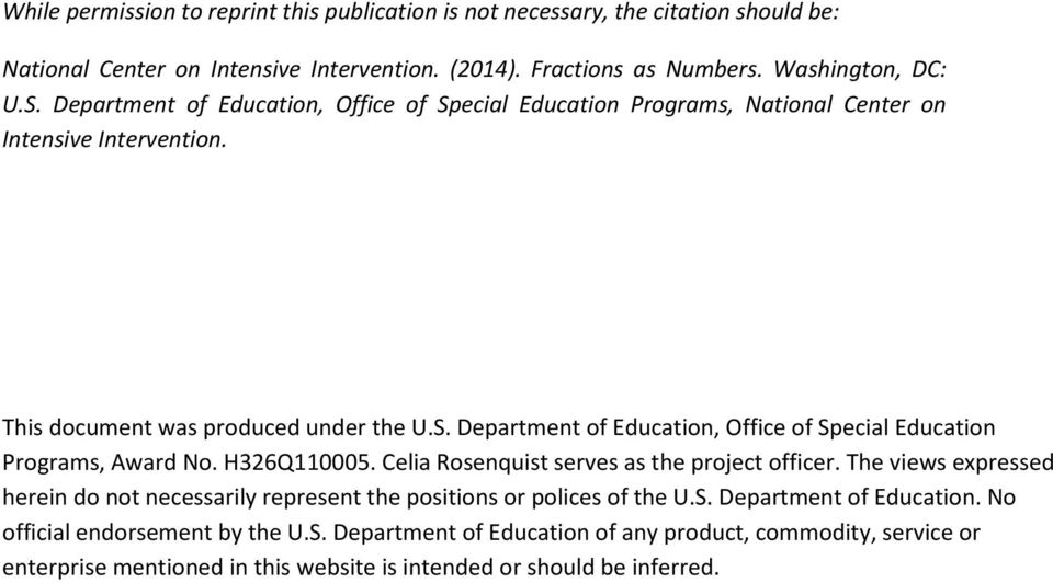 HQ000. Celia Rosenquist serves as the project officer. The views expressed herein do not necessarily represent the positions or polices of the U.S. Department of Education.