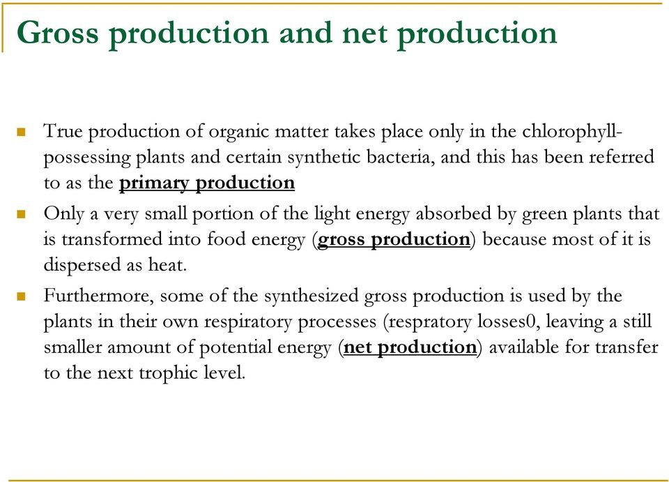 energy (gross production) because most of it is dispersed as heat.