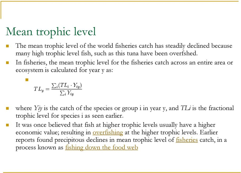 year y, and TLi is the fractional trophic level for species i as seen earlier.