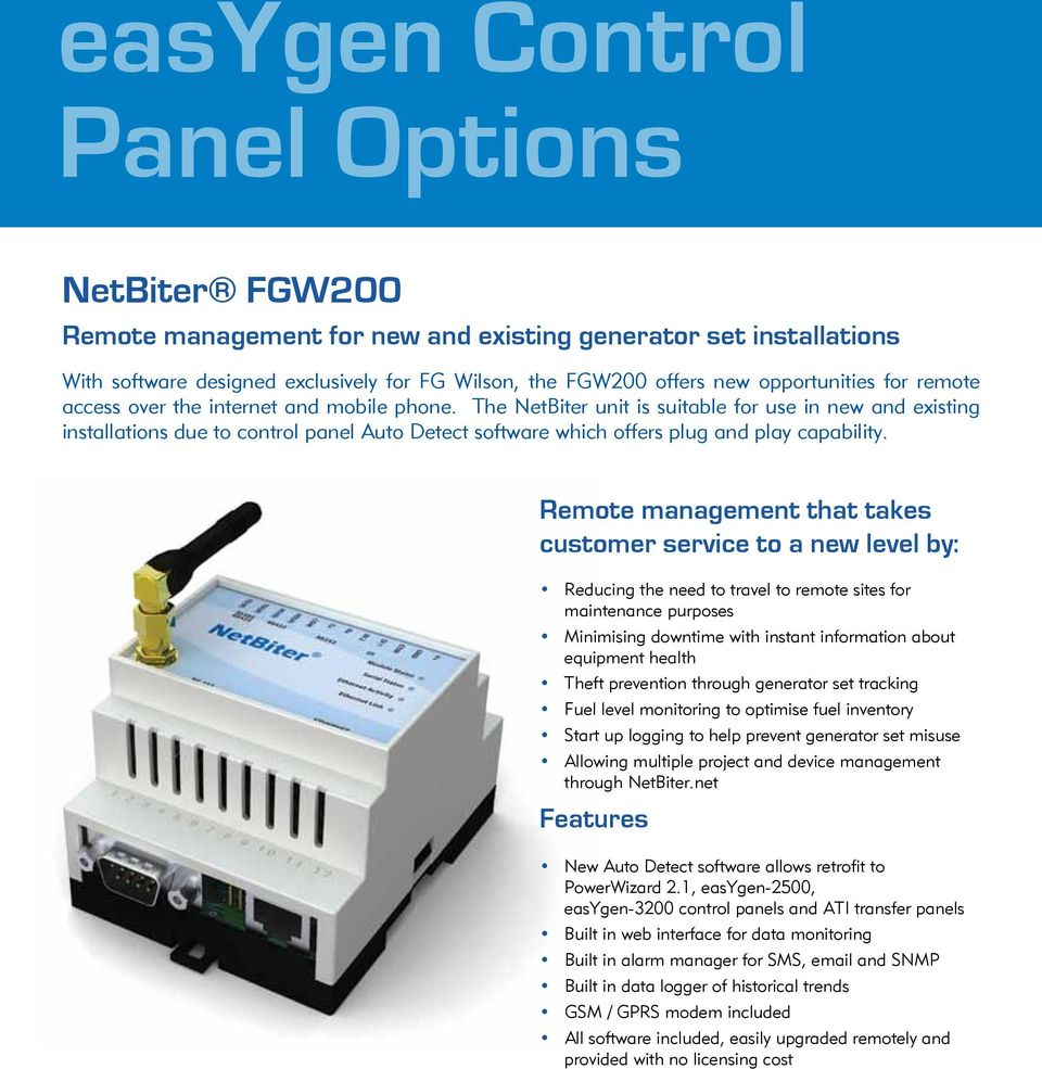 The NetBiter unit is suitable for use in new and existing installations due  to control panel