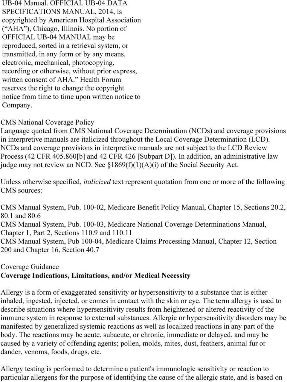 prior express, written consent of AHA. Health Forum reserves the right to  change the