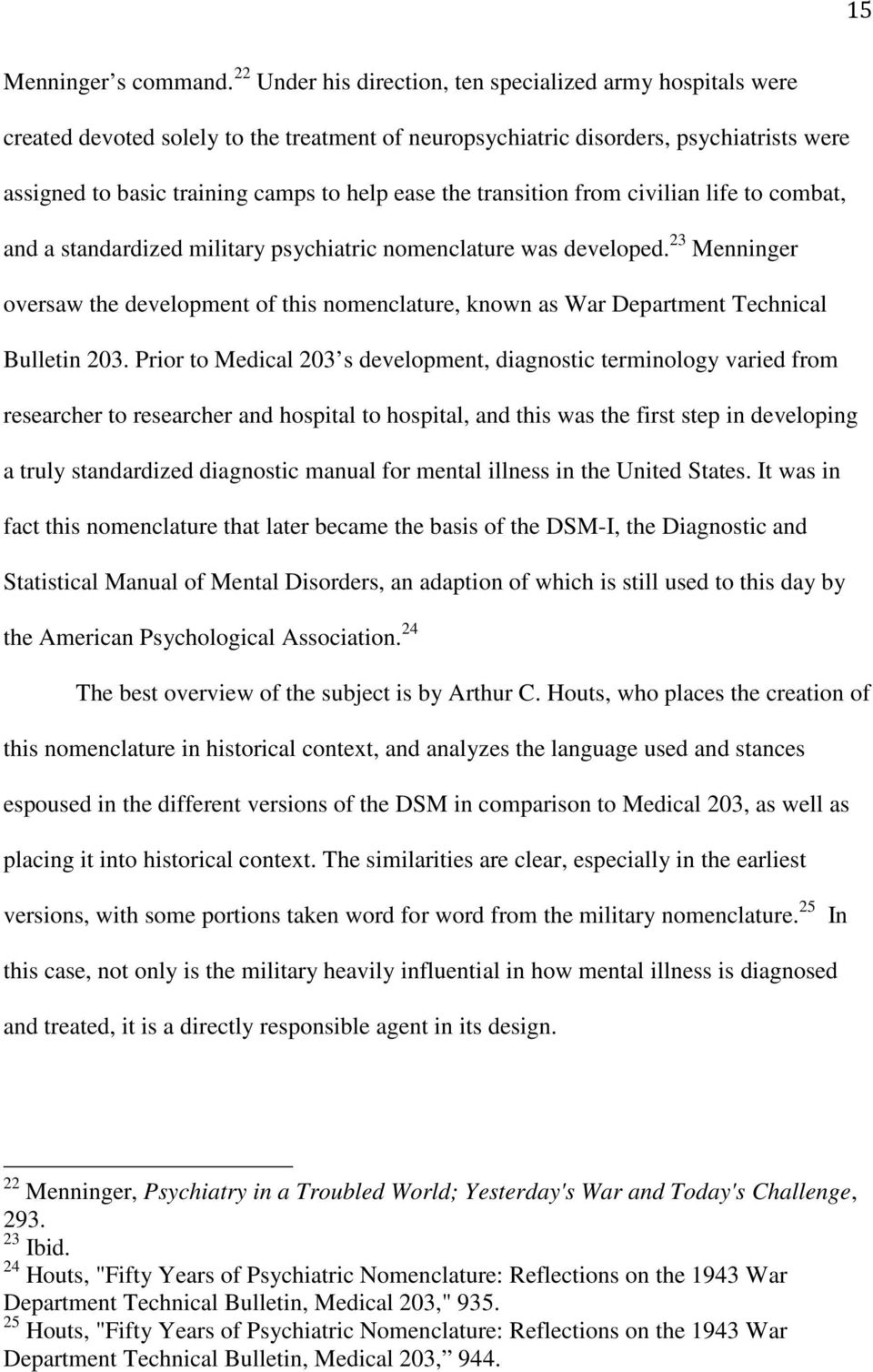 transition from civilian life to combat, and a standardized military  psychiatric nomenclature was developed.